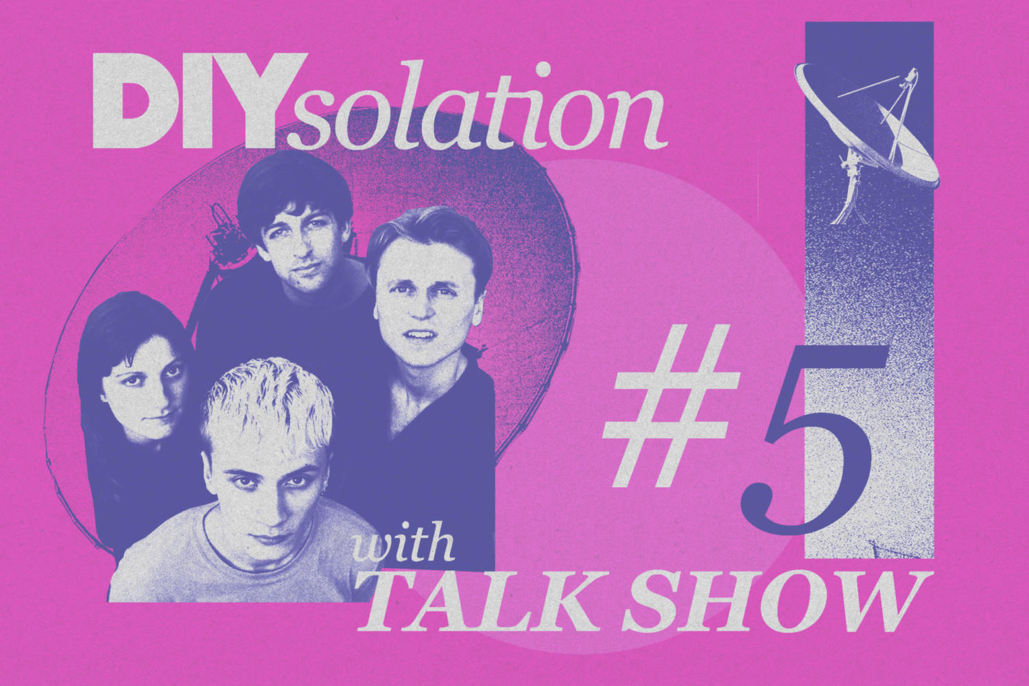 DIYsolation: #5 with Talk Show