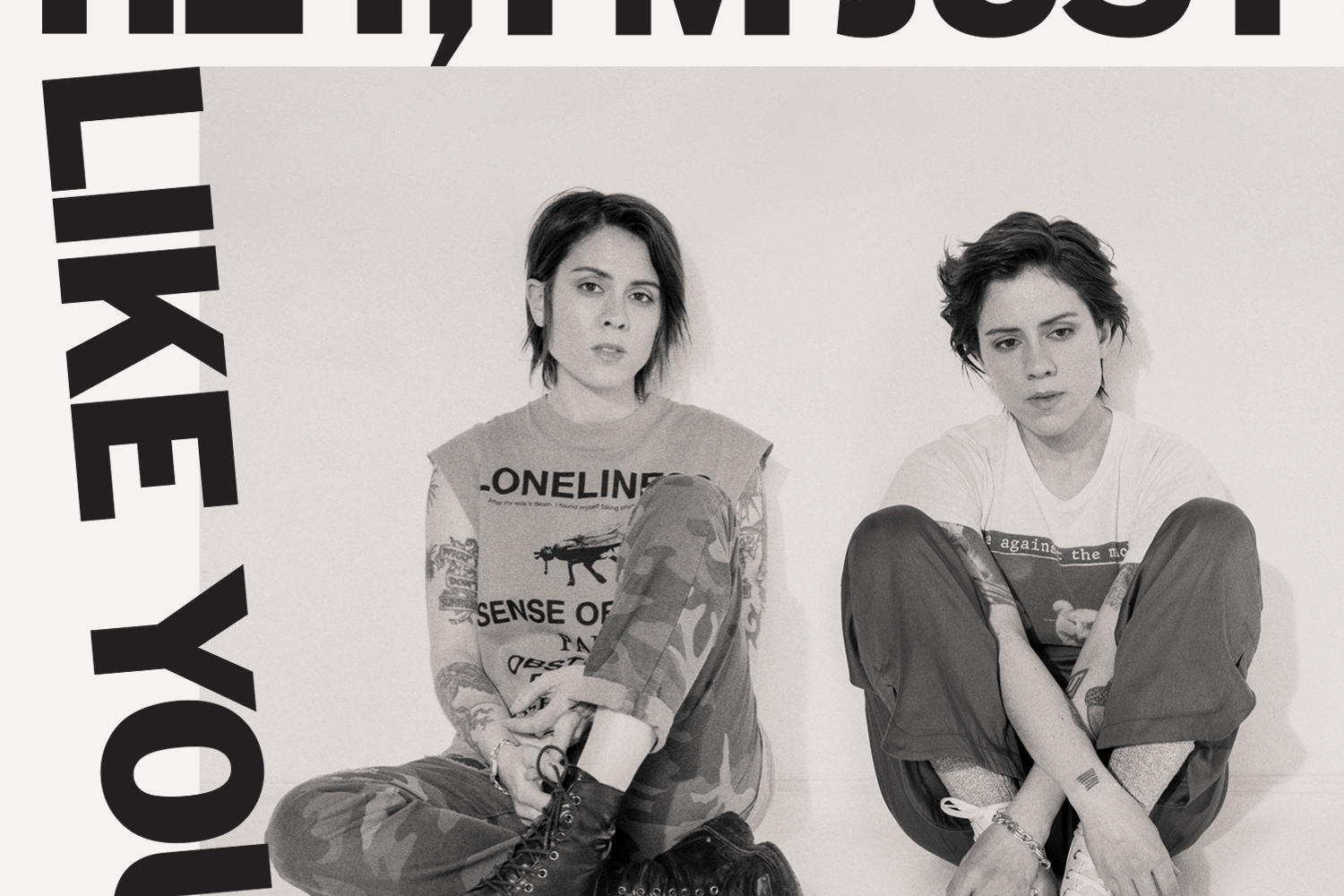 Tegan and Sara - Hey, I'm Just Like You