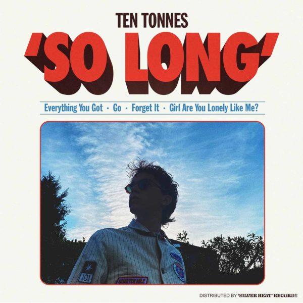 Ten Tonnes - So Long