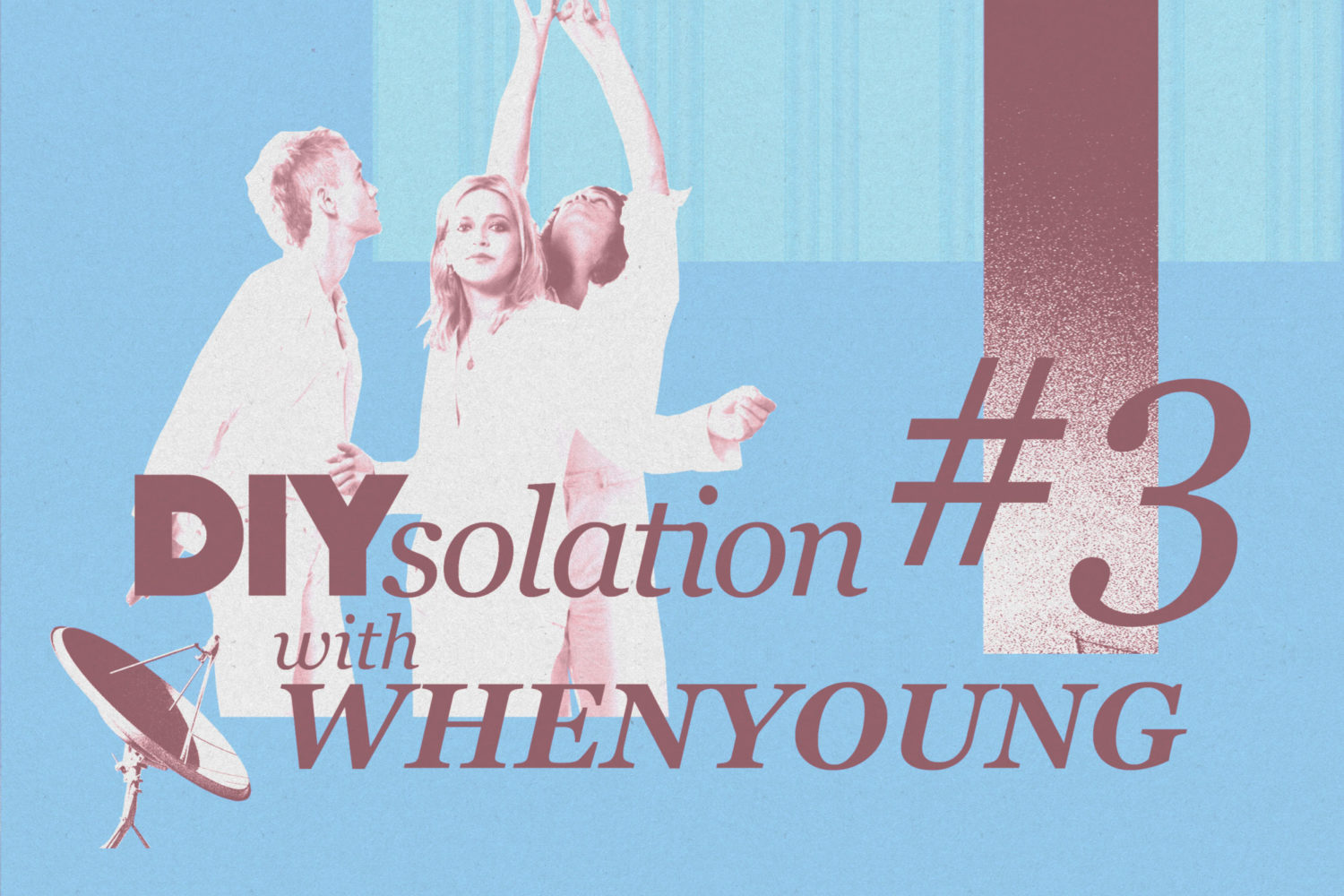 DIYsolation: #3 with Whenyoung