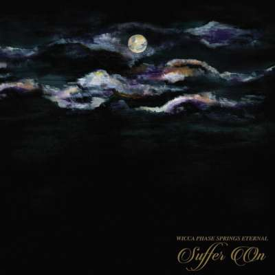 Wicca Phase Springs Eternal - Suffer On