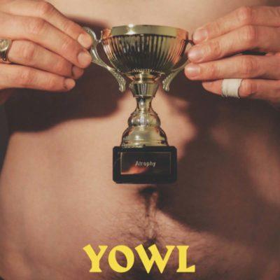 YOWL - Atrophy