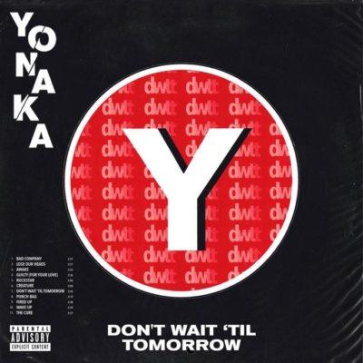 Yonaka - Don't Wait 'Til Tomorrow