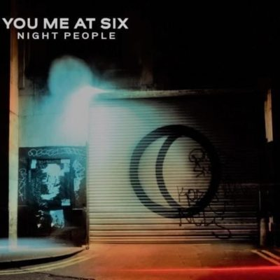 You Me At Six - Night People