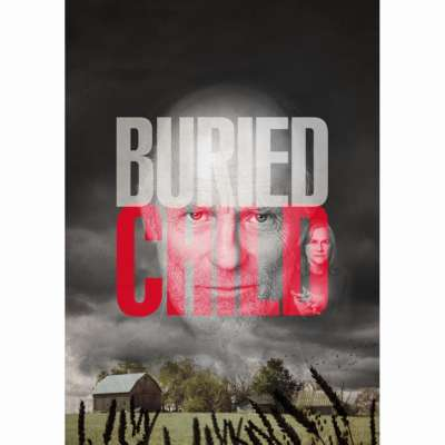 Win tickets to see Buried Child starring Ed Harris and Jeremy Irvine