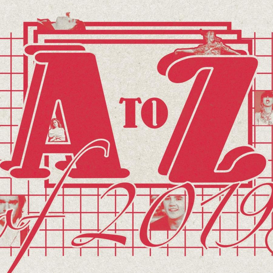 The ultimate A - Z of 2019's best bits